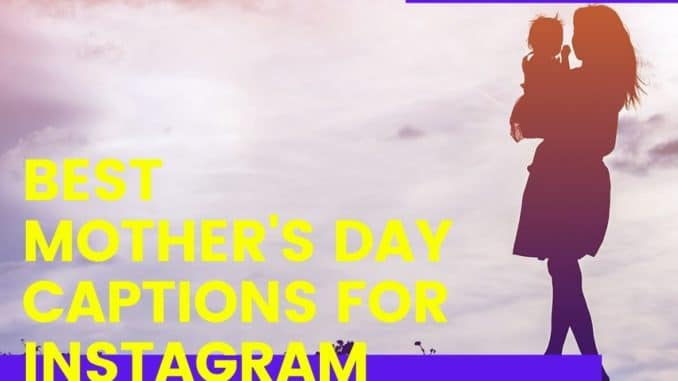 Best Mothers Day Captions For Instagram quotes whatsapp status