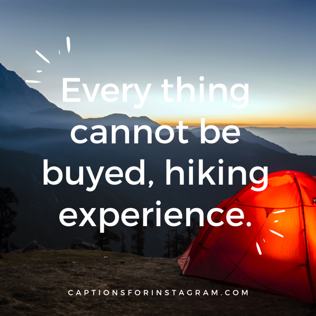 Every thing cannot be buyed, hiking experience.