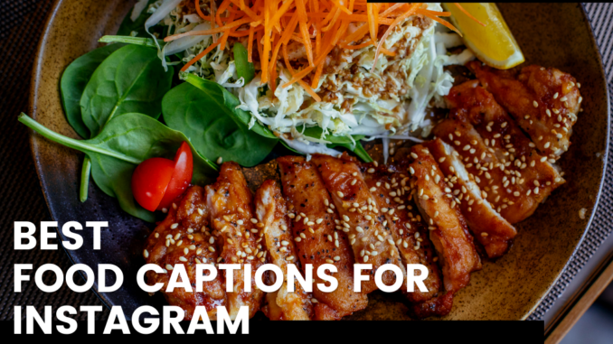 Best Food Captions for instagram