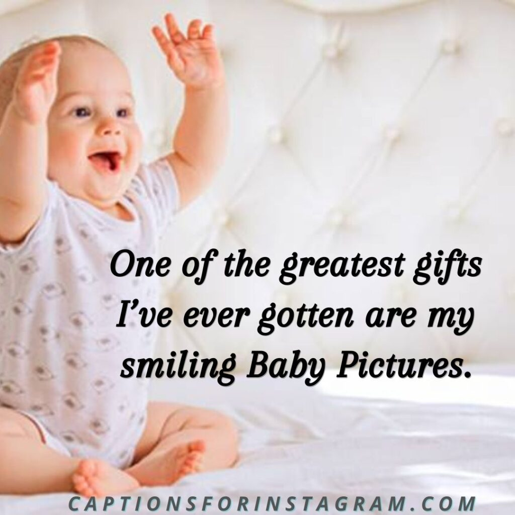 Captions for Baby pictures of yourself