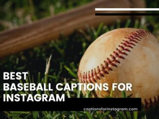Best baseball Captions for Instagram