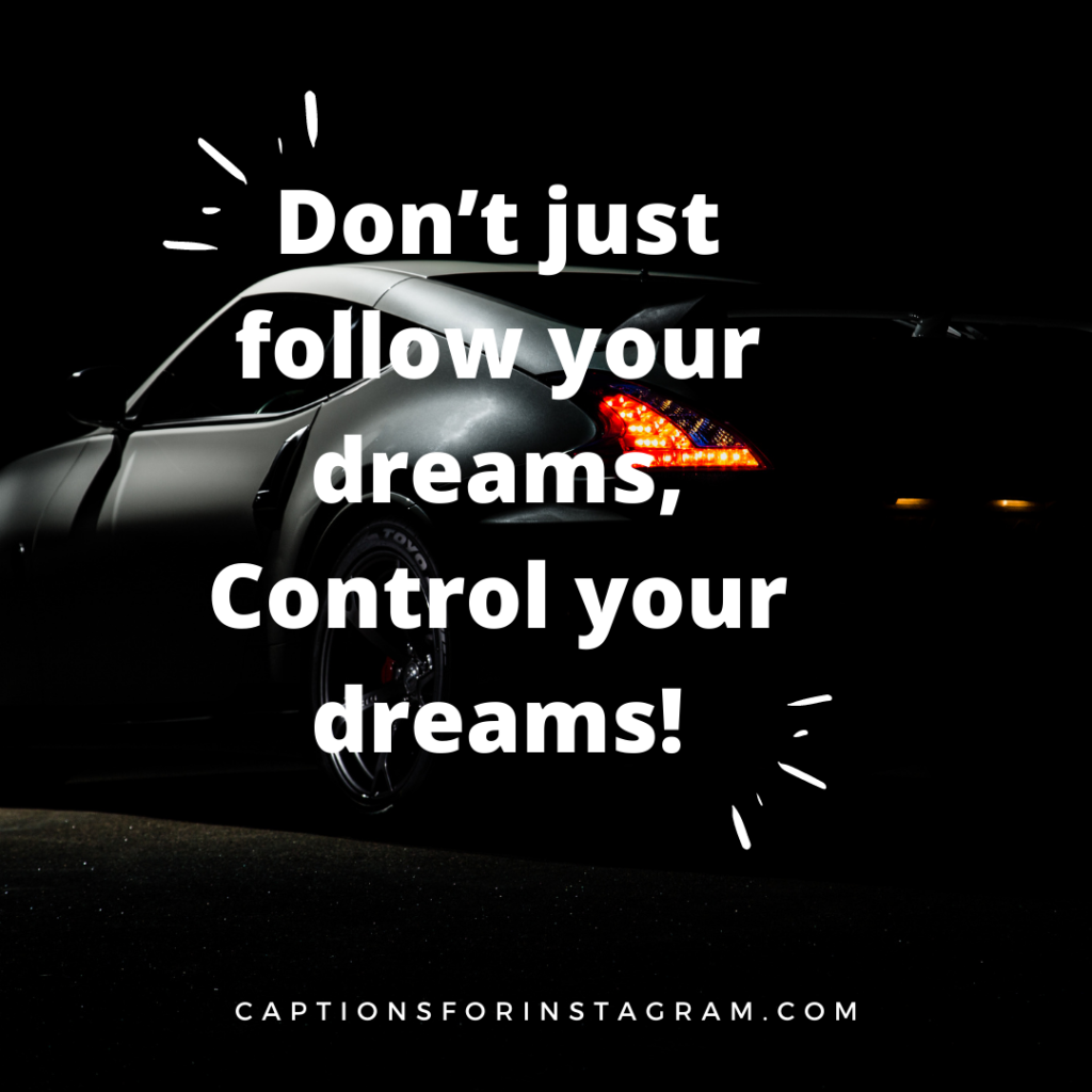 Don't just follow your dreams, Control your dreams!