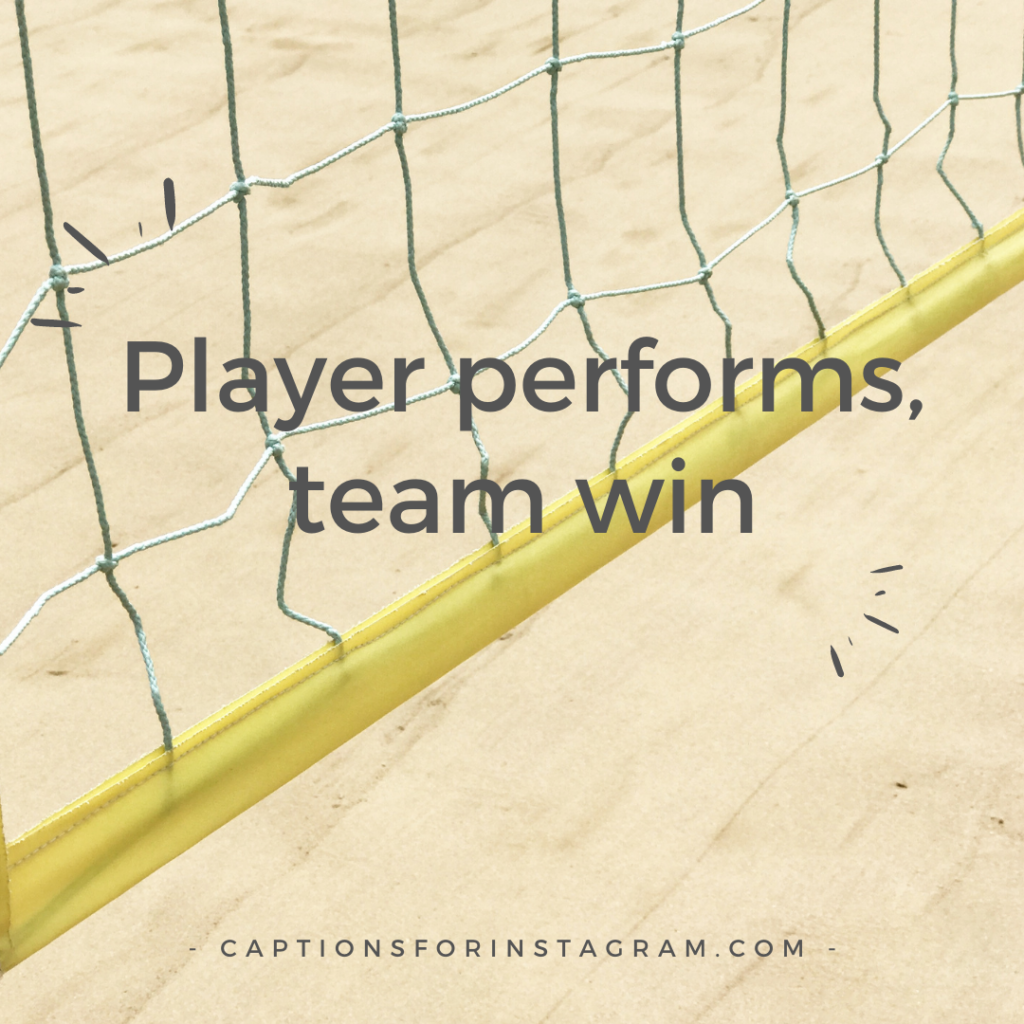 Player performs, team win