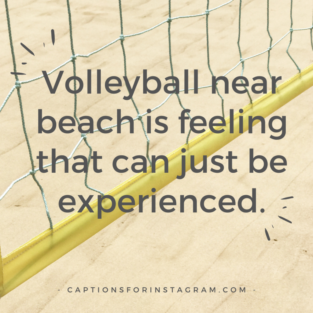 Volleyball near beach is feeling that can just be experienced.